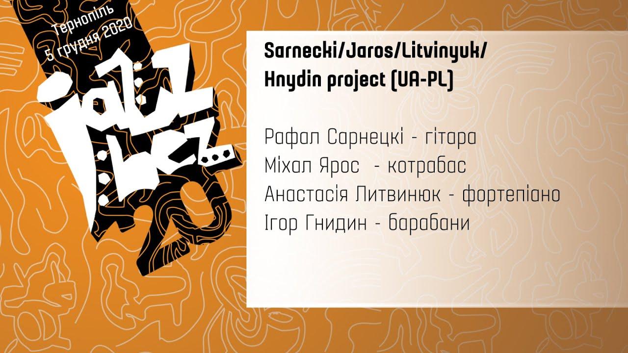 Jazz Bez Тернопіль 2020: Sarnecki/Jaros/Litvinyuk/ Hnydyn project (UA-PL)